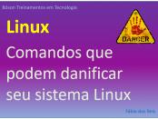 Comandos que podem danificar o Linux