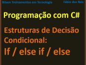 Estrutura de decisão condicional if else em C#