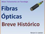 Breve Histórico das Fibras Ópticas