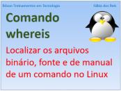 localizar arquivos e binários com comando whereis no Linux