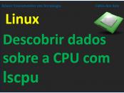 Descobrir informações sobre a CPU no Linux com lscpu