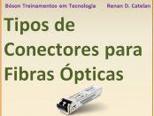 Tipos de Conectores para Fibras Ópticas