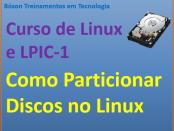 Como particionar discos no Linux