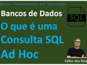 O que é uma consulta SQL ad-hoc