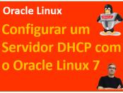 Como configurar um servidor DHCP com o Oracle Linux 7