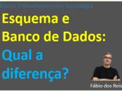 Qual a diferença entre schema e database?