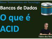 O que é ACID em Bancos de Dados