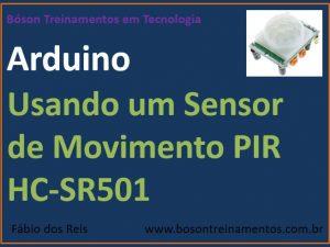 Sensor de Presença PIR com Arduino - HC-SR501