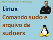 Comando sudo e arquivo de sudoers - permissões de administrador no Linux