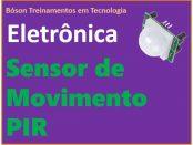 Como funciona um sensor de movimento PIR - Passive infrared