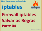 Salvar as regras criadas no firewall iptables