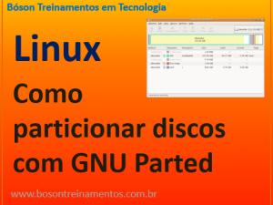 como particionar um HD com o comando parted no Linux