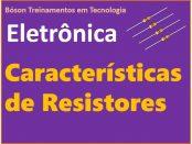 Características de Resistores