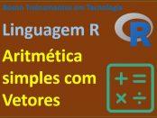 Aritmética simples com vetores em R