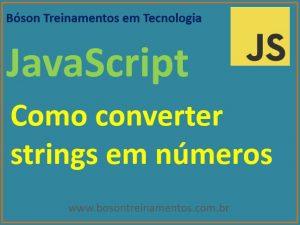 Como converter strings em números inteiros e de ponto flutuante em JavaScript