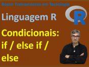 Estruturas condicionais if / else em R