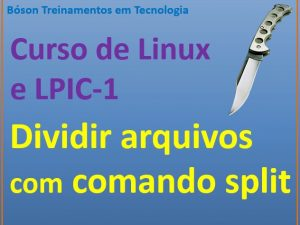 Dividir arquivos no linux com utilitário split