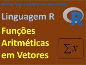 Funções aritméticas em linguagem R