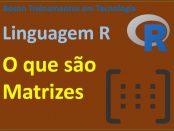 Matrizes em linguagem R