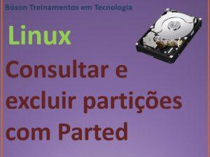 Verificar e excluir partições com parted no Linux