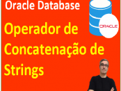Operador de Concatenação de Strings com o Oracle Database