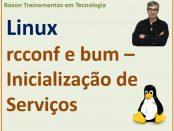 Gerenciamento de inicialização de serviços com rcconf e bum no Linux