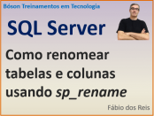 Como renomear tabelas e colunas no SQL Server com procedure sp_rename