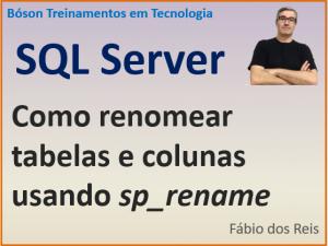 Como renomear tabelas e colunas no SQL Server com procedure sp_rename
