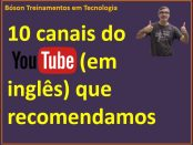 10 canais do YouTube que recomendo sobre tecnologia