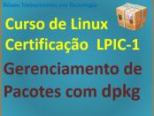 Como gerenciar pacotes no Linux com o gerenciador dpkg