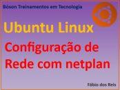 Configuração de Rede no Ubuntu Linux com netplan - IP estático