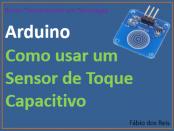 Como usar um sensor de toque capacitivo com arduino