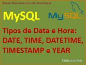 Tipos de Data e Hora em MySQL - Date, Tme, Timestamp, Year