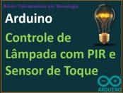 Controlar Lâmpada com Arduino, Sensor Infravermelho e Sensor de Toque - Automação Residencial