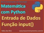 Entrada de Dados em Python com função input()