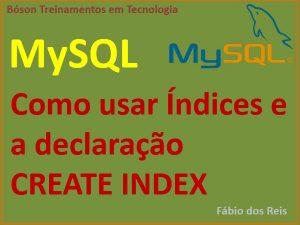 Como criar índices no MySQL