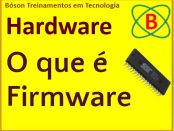 O que é firmware - curso de hardware