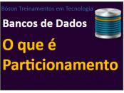 O que é Particionamento em bancos de Dados