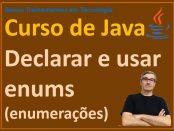 Como declarar e usar o tipo enum em Java
