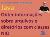 Obter informações sobre diretórios e arquivos com classes nio em Java
