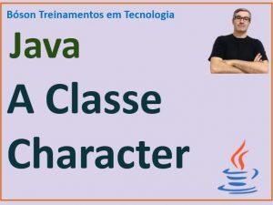 Como manipular caracteres com a classe Character em Java
