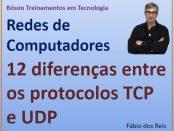 Comparação entre os protocolos TCP e UDP