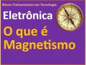 O que é o Magnetismo