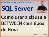 Cláusula BETWEEN com tipos TIME e DATETIME no SQL Server