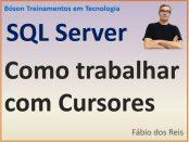 Como usar um cursor no SQL Server