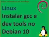 Como instalar o compilador gcc no Debian Linux
