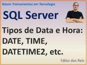 Tipos de data e hora no SQL Server