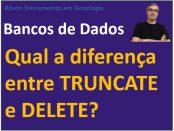 Qual a diferença entre truncate table e delete from em bancos de dados
