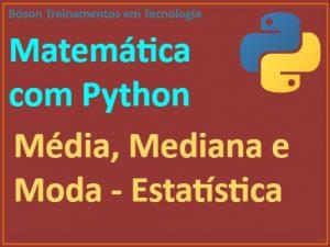 Estatística com Python - Média, Moda e Mediana