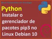 Como instalar o pip3 no Debian Linux - Python